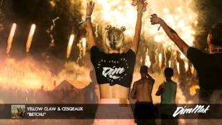 "Yellow Claw & Cesqeaux - ""IBETCHU"" (Audio) | Dim Mak Records"