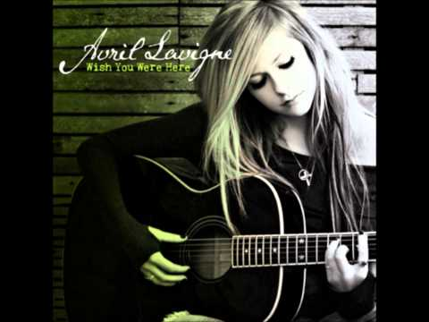 Avril Lavigne - Wish You Were Here (clean) (HQ, DL) (with lyrics)