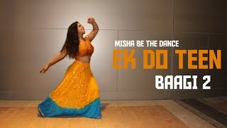 Ek Do Teen | Baagi 2 | Misha Be The Dance | Dance Choreography | Sandeep Raj Films