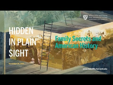 Hidden in Plain Sight: Family Secrets and American History || Radcliffe Institute