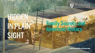 Hidden in Plain Sight: Family Secrets and American History    Radcliffe Institute