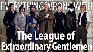 Everything Wrong With The League of Extraordinary Gentlemen in 13 Minutes or Less