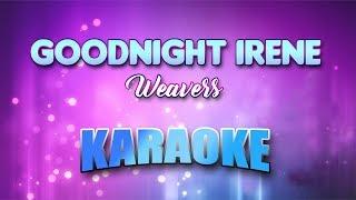 Weavers - Goodnight Irene (Karaoke version with Lyrics)