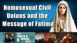 27 Oct 2020 Homosexual Civil Unions and the Message of Fatima