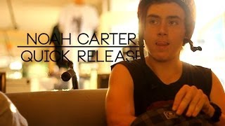 Noah Carter | Quick Release