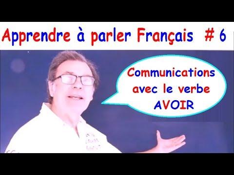 Apprendre à parler le français : verbe avoir en communication # 6