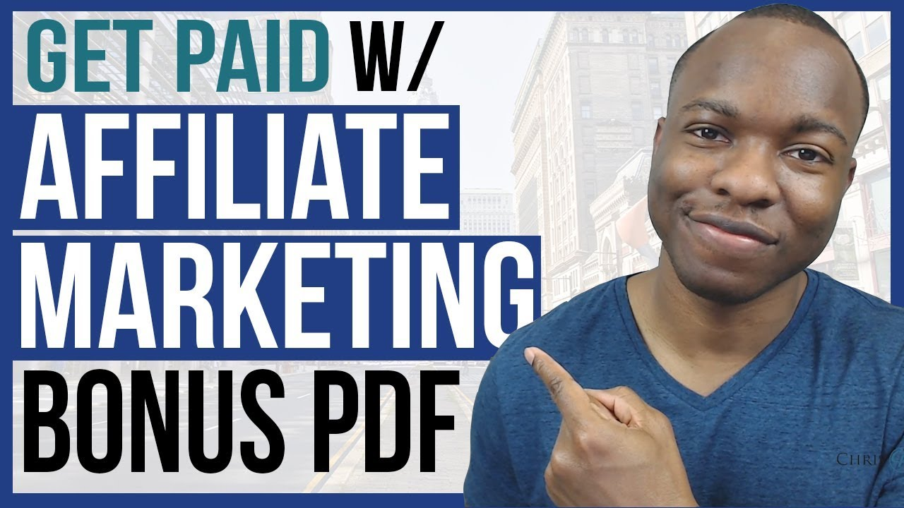 GET PAID With Affiliate Marketing - 5 Step By Step Guide That WORKS (BONUS PDF INSIDE)