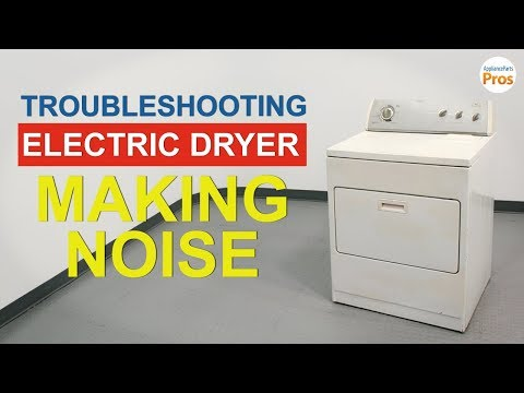 Electric Dryer Making Loud Noise - TOP 6 Reasons & Fixes - All Dryers