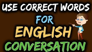 English Words for English Conversation | Use Correct English Words for Learn English