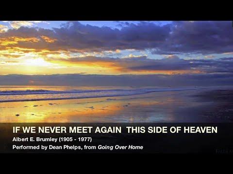 If We Never Meet Again,  Dean Phelps
