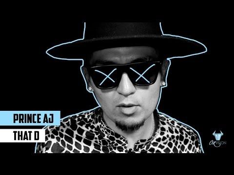 PRINCE AJ - (THAT D) BRAND NEW MUSIC VIDEO...