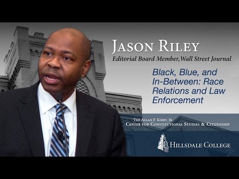 Black, Blue, and In-Between: Race Relations and Law Enforcement - Jason Riley