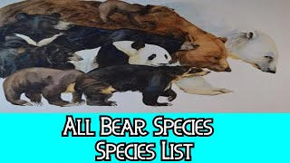 All Bears Species - Species List