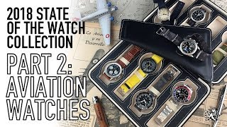 My Watch Collection 2018 Part 2: Aviation Watches - Seiko, Rolex, Omega, Fortis, Sinn & Breitling