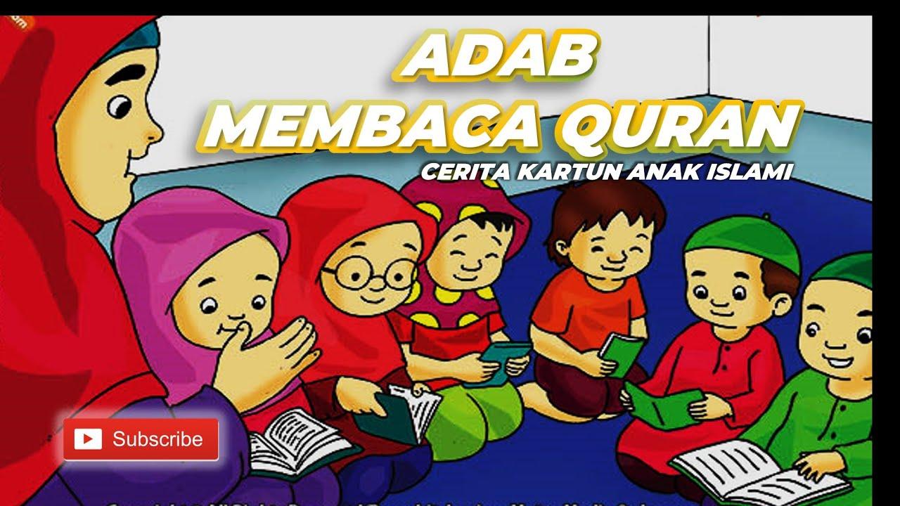 ADAB MEMBACA AL QUR AN KARTUN ANAK ISLAMI