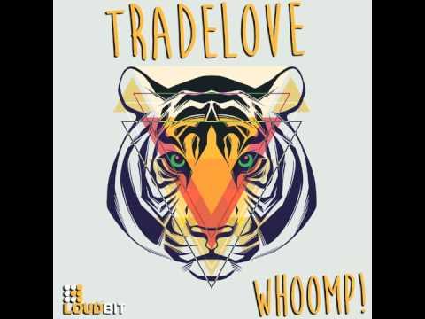 Tradelove - Whoomp! (Original Mix)