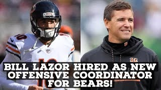 Chicago Bears Hire Bill Lazor As New Offensive Coordinator! Reaction & Analysis!
