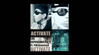 Los Supersonicos  Feat : Pikimontoya ((ACTIVATE))  BY : C-CROW MUSIK