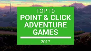 Top 10 Point & Click Adventure games 2017