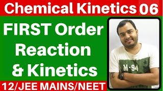 Chemical Kinetics 06 : FIRST Order Kinetics IComplete First Order Reaction with Best Tricks -JEE/NEE