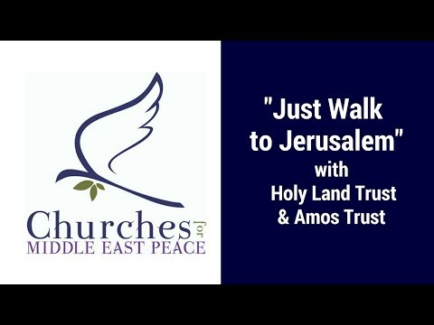"""Just Walk to Jerusalem"" with Holy Land Trust & Amos Trust"