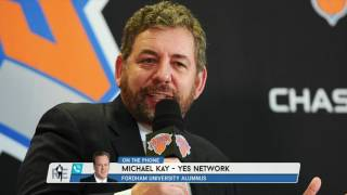 YES Network's Michael Kay: Knicks CEO James Dolan Is Smarter Than Rich Eisen Thinks He Is | 6/14/17