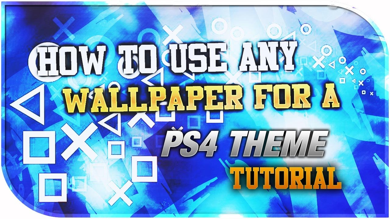 how to use any wallpaper for ps4 theme update