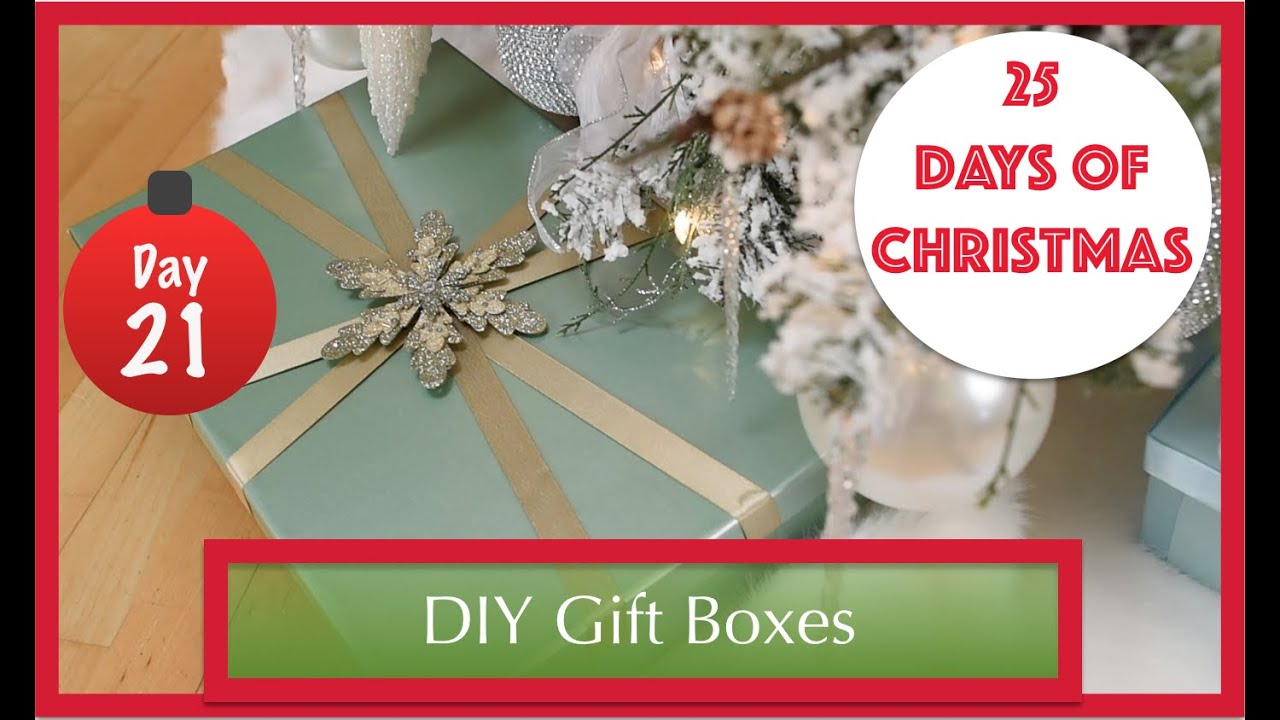 Christmas Gift Boxes | Day 21 of 25 Days of Christmas - YouTube