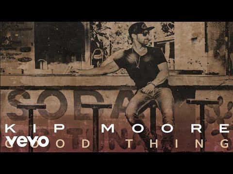 Kip Moore - Good Thing (Audio)