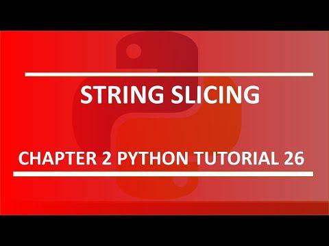 String Slicing : Python Tutorial 26