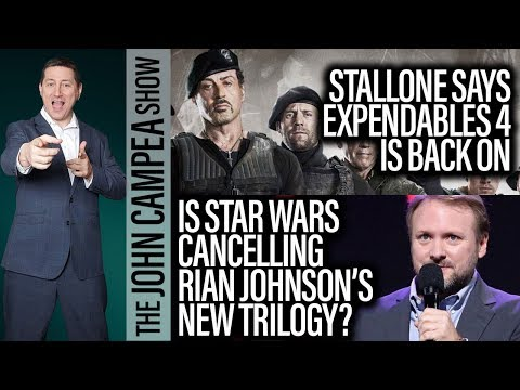 Could Star Wars Dump Rian Johnson's Trilogy? Expendables 4 Is On - The John Campea Show