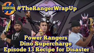 Ep. 13 Recipe For Disaster  Power Rangers Dino Supercharge  The Ranger Wrap Up