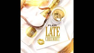 FLER - LATE CHECK-OUT (AUDIO) (FLIZZY - 23.03.2018)