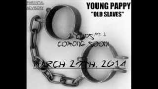 "Young Pappy - ""OLD SLAVES"" *LEAKED* (2-Cups Pt. 1)"