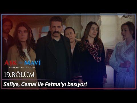 Aşk ve Mavi 19 Bölüm - Safiye Cemal ile Fatma'yı basıyor!