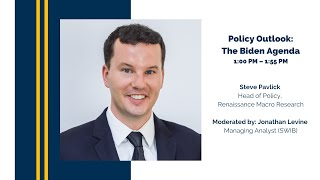 Policy Outlook: The Biden Agenda with Steve Pavlick