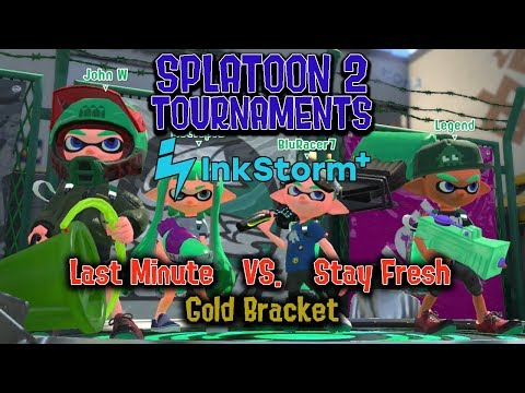 Splatoon 2: Inkstorm+ - Last Minute vs Stay Fresh (Gold Bracket Semi-Final)