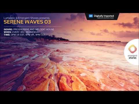 Lumidelic Pres. Serene Waves 03 [Aug 2017]