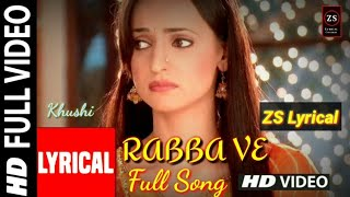 Rabba Ve (LYRICS) Full Song | Arnav Khushi | Barun Sobti | Indian Drama | Star Plus | ZS Lyrical