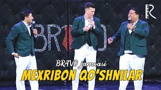 Bravo jamoasi - Mexribon qo'shnilar | Браво жамоаси - Мехрибон кушнилар
