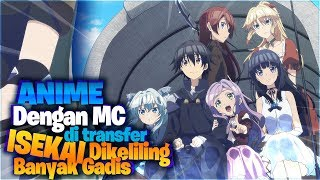 9 Anime With MC Transfer to Another World and Surrounded by Many Girls