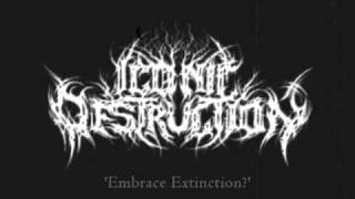 Iconic Destruction | Embrace Extinction?