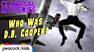 Who Was D.B. Cooper? | COLOSSAL MYSTERIES