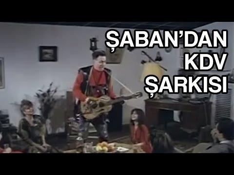 Şaban'dan 'Kdv' Şarkısı - Katma Değer Şaban Türk Filmi