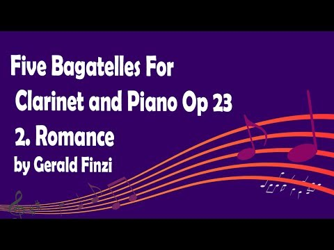 Five Bagatelles For Clarinet and Piano Op 23 2. Romance by Gerald Finzi
