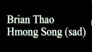 Brian Thao Hmong Song (sad)