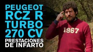 Vídeo prueba, coche deportivo Peugeot RCZ R Turbo 270 CV