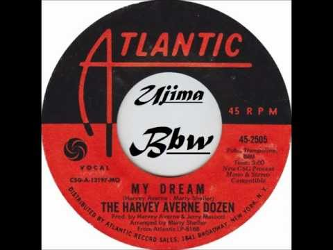 THE HARVEY AVERNE DOZEN - My Dream - ATLANTIC 1968.wmv