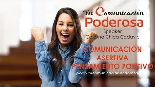 Comunicación Asertiva Pensamiento Positvo 1