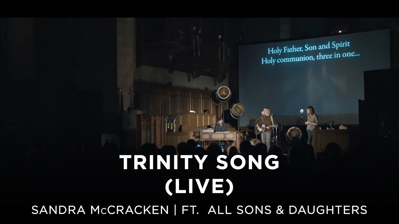 sandra mccracken - trinity song live (feat. all sons & daughters